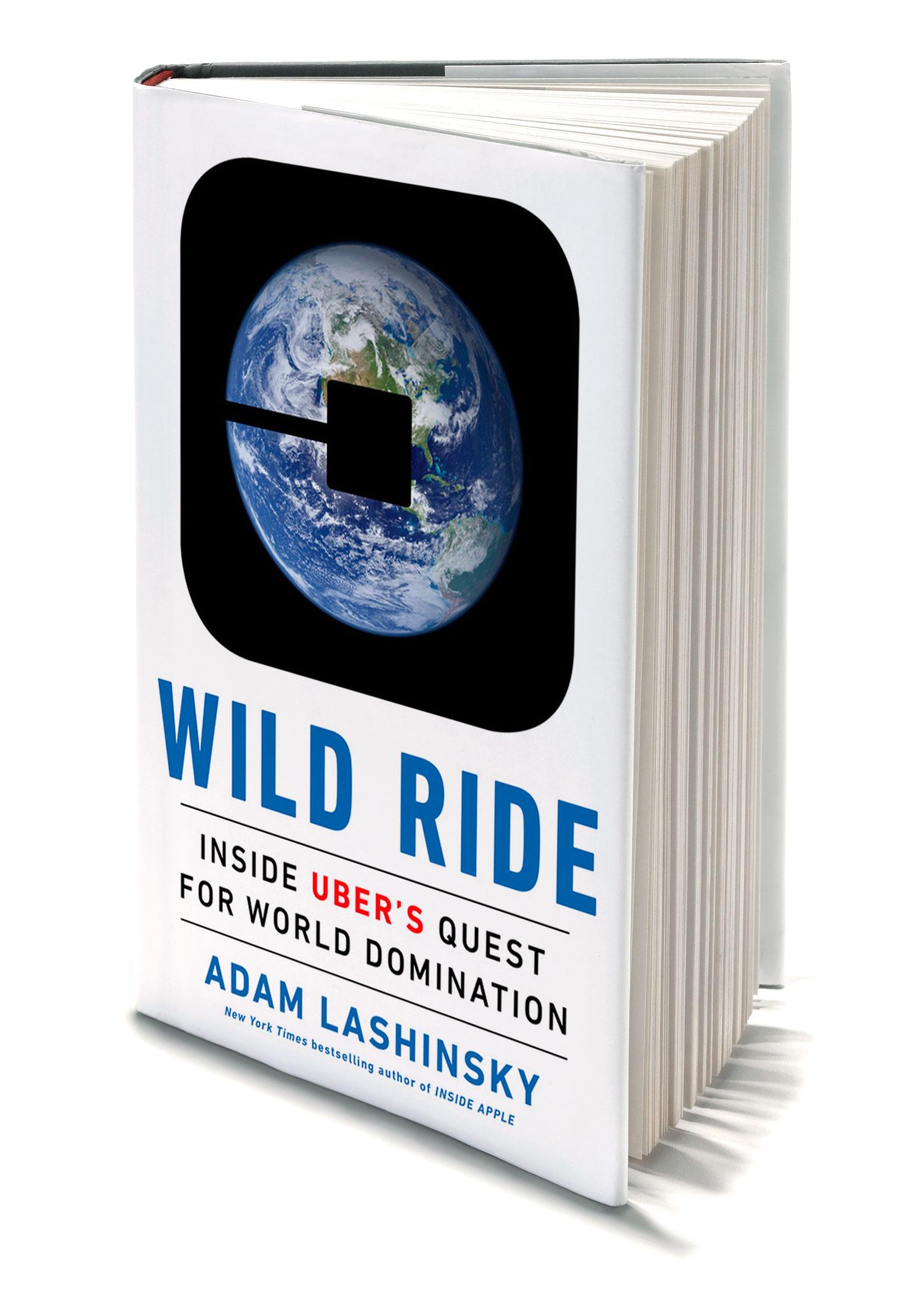 Wild Ride: Bên trong khát vọng thống trị thế giới của Uber