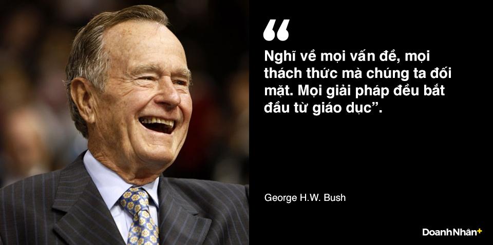 George H.W. Bush và những câu nói truyền cảm hứng - 8