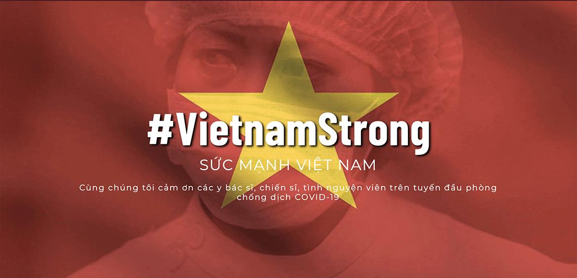 Chiến dịch #VietnamStrong tri ân những người chiến sỹ thầm lặng trên tuyến đầu chống đại dịch COVID-19 - 01
