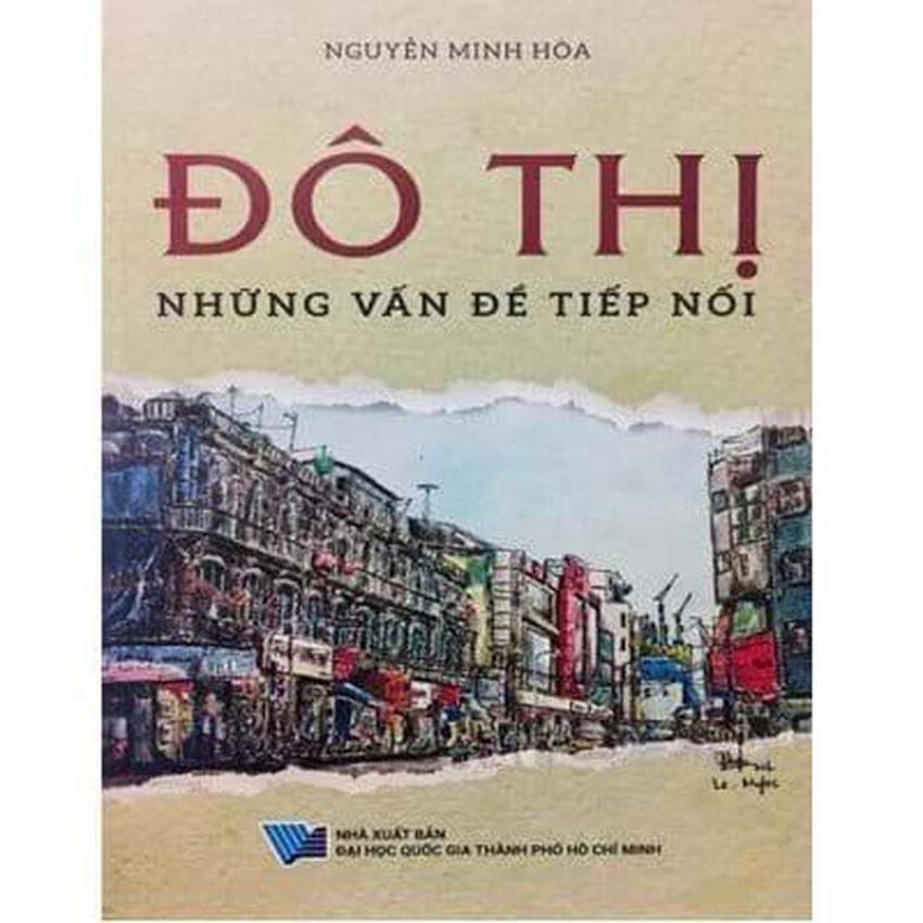 PGS-TS. Nguyễn Minh Hòa: Nhà khoa học nặng lòng với đô thị và không gian ký ức -2