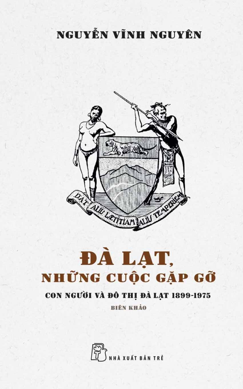 Nguyễn Vĩnh Nguyên phục dựng những cuộc gặp gỡ Đà Lạt từ 1899 - 1975 -3