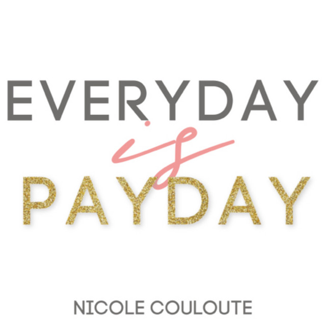 Nicole Couloute tổ chức một podcast có tên Every Day Is Payday